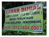 Tanah dijual Luas 17.000 m2 (1.5 Ha Lebih) Untuk Dijadikan Perumahan/Pemukiman Warga dan dicari developer untuk bekerja sama mengembangkannya Hub: 0813 7404 0007 (TP)